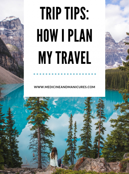 Trip Tips: How I Plan My Travel